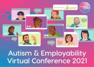 Autism Anglia Autism & Employability Virtual Conference
