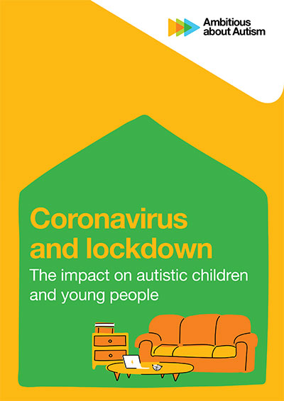 Coronavirus and lockdown report Ambitious about Autism